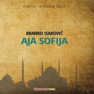 "BRANKO ISAKOVIĆ – ""Aja Sofija"""