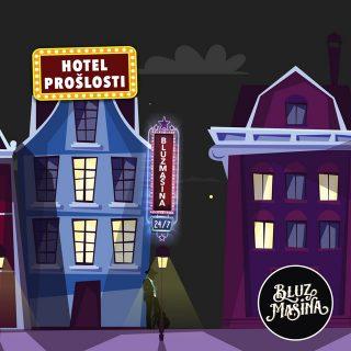"""BLUZ MAŠINA – """"Hotel prošlosti"""""""