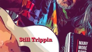 MANY MORE..Still Trippin'..Cover