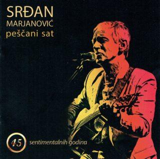 """SRĐAN MARJANOVIĆ – """"Peščani sat"""" – 45 sentimentalnih godina"""
