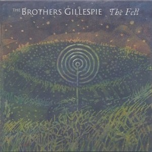 """THE BROTHERS GILLESPIE – """"The Fell"""""""