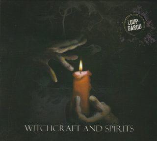"LOUP-GAROU – ""Witchcraft And Spirits"""