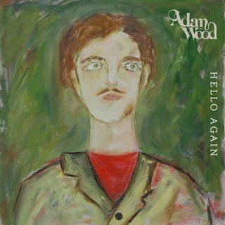 "ADAM WOOD – ""Hello Again"""
