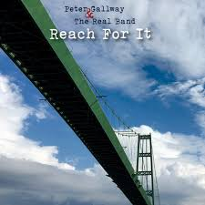 """PETER GALLWAY & THE REAL BAND – """"Reach For It"""""""