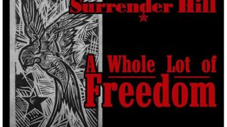 SURRENDER HILL..A Whole Lot Of Freedom..Cover