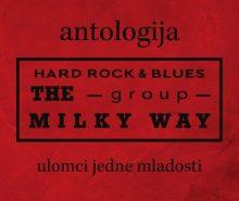 THE MILKY WAY..Antologija..ulomci jedne mladosti...